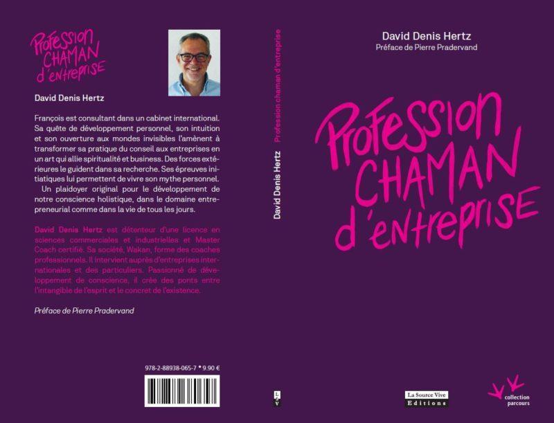 Livre : Profession Chaman d'Entreprise, David Denis Hertz