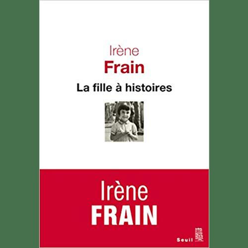 Livre : La Fille à Histoires, Irène Frain